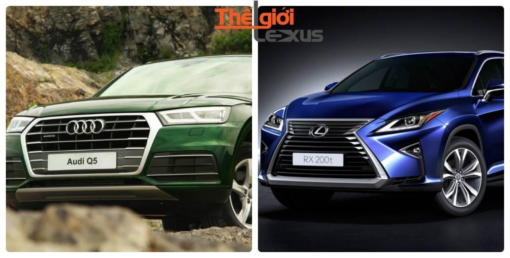 So sánh Lexus RX200t và Audi Q5 2017: So bề tài sắc ai dành phần hơn
