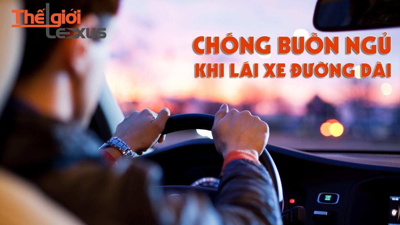 Nên lưu ý khi lái ô tô đường dài